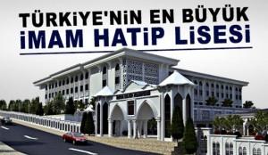 546_317_62c3b9d3-turkiyenin-en-buyuk-imam-hatip-lisesi