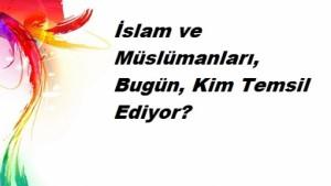 islam_ve_muslumanlari_bugun_kim_temsil_ediyor_h22365